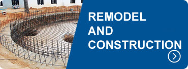 REMODEL AND CONSTRUCTION